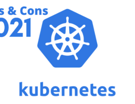 The Pros & Cons Of Adopting Kubernetes in 2021